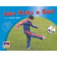 PM Red: Jake Kicks a Goal (PM Photo Stories) Levels 3, 4, 5