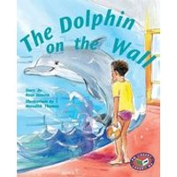 PM Silver: The Dolphin on the Wall (PM Storybooks) Levels 23, 24 x 6