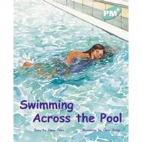 PM Turquoise: Swimming Across the Pool (PM Plus Storybooks) Level 17 x 6
