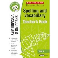 Scholastic English Skills: Spelling and Vocabulary Teachers Book (Year 4)