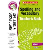 Scholastic English Skills: Spelling and Vocabulary Teachers Book (Year 1)