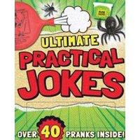 Ultimate Practical Jokes