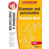 Scholastic English Skills: Grammar and Punctuation Teachers Book (Year 5)