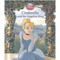 Disney Princess: Cinderella and the Sapphire Ring