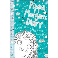 Pippa Morgans Diary #2: Love and Chicken Nuggets
