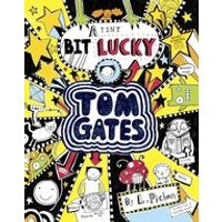 Tom Gates #7: A Tiny Bit Lucky