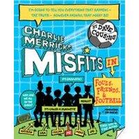 Charlie Merricks Misfits in Fouls, Friends and Football