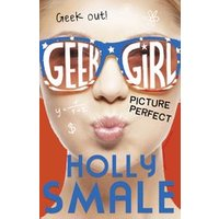 Geek Girl #3: Picture Perfect