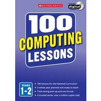 100 Computing Lessons for the New Curriculum: Years 1-2