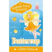 Fashion Fairy Princess: Buttercup in Glitter Ocean