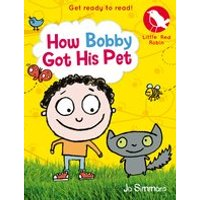 Little Red Robin #3: How Bobby Got His Pet