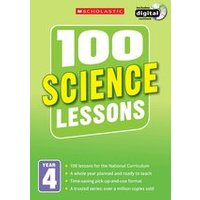100 Science Lessons for the New Curriculum: Year 4