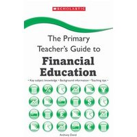 The Primary Teachers Guide to: Financial Education