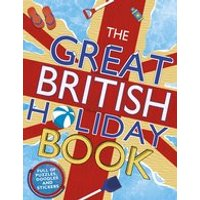 Great British: The Great British Holiday Book