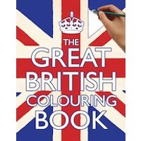 Great British: The Great British Colouring Book