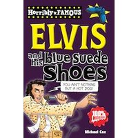 Horribly Famous: Elvis and his Blue Suede Shoes