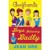 Girlfriends: Boys Behaving Badly