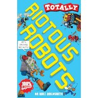 Totally: Riotous Robots