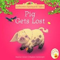 Usborne Farmyard Tales: Pig Gets Lost