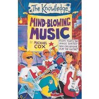 The Knowledge: Mind-Blowing Music