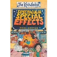 The Knowledge: Spectacular Special Effects