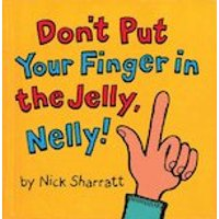 Dont Put Your Finger in the Jelly, Nelly! (Mini paperback)