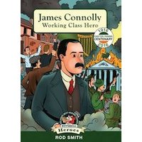 In a Nutshell Heroes: James Connolly - Working Class Hero