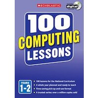100 Computing Lessons for the New Curriculum Years 1-6 Pack x 3