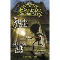 'Eerie Elementary #1: Eerie Elementary 2-in-1: The School Is Alive! And The Locker Ate Lucy!