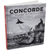 Concorde An Icon In The News Book - News Gifts