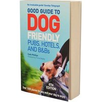 Good Guide to Dog Friendly Pubs, Hotels and BBs Book