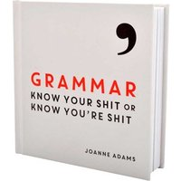 Grammar: Know your sh*t or know you're sh*t book - Books Gifts
