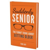 Suddenly Senior - The Funny Things About Getting Older Book - Books Gifts