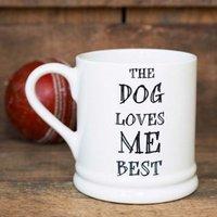 The Dog Loves Me Best Mug - The Present Finder Gifts