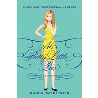 Pretty Little Liars: Ali's Pretty Little Lies by Sara Shepard