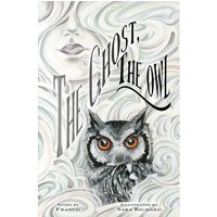 The Ghost, The Owl Hardcover