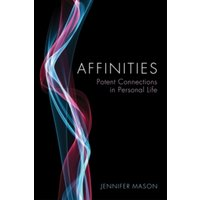 Affinities : Potent Connections in Personal Life