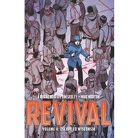 Revival Volume 4 Escape to Wisconsin Revival Paperback
