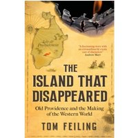 The Island That Disappeared : Old Providence and the Making of the Western World