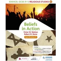 Edexcel Religious Studies for GCSE (9-1): Beliefs in Action (Specification B)