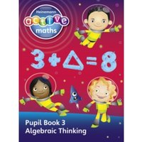 Heinemann Active Maths - Second Level - Exploring Number - Pupil Book 3 - Algebraic Thinking by Peter Gorrie, Lynne McClure,...