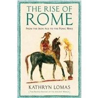 The Rise of Rome : From the Iron Age to the Punic Wars (1000 BC - 264 BC)