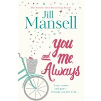 You And Me, Always : An uplifting novel of love and friendship