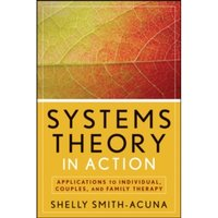 Systems Theory in Action : Applications to Individual, Couple, and Family Therapy