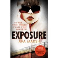 Exposure : The Most Provocative Thriller You'll Read All Year