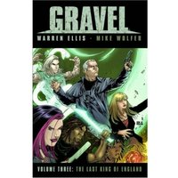 Gravel Volume 3: The Last King of England