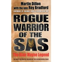 Rogue Warrior of the SAS : The Blair Mayne Legend