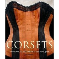 Corsets : Historic Patterns and Techniques