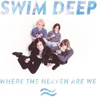 Swim Deep - Where the Heaven Are We Deluxe Edition CD