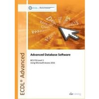 ECDL Advanced Database Software Using Access 2016 (BCS ITQ Level 3)
